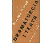 Szczegóły książki DRAMATURGIA I TEATR