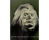 Szczegóły książki ADAM MICKIEWICZ 1798 - 1855