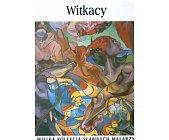 Szczegóły książki WIELKA KOLEKCJA SŁAWNYCH MALARZY - WITKACY