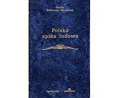 Szczegóły książki POLSKA EPIKA LUDOWA
