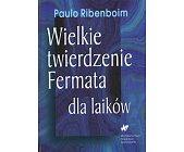 Szczegóły książki WIELKIE TWIERDZENIE FERMATA DLA LAIKÓW