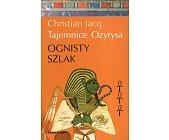 Szczegóły książki TAJEMNICE OZYRYSA - TOM 3 - OGNISTY SZLAK