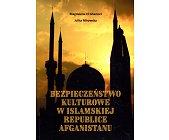 Szczegóły książki BEZPIECZEŃSTWO KULTUROWE W ISLAMSKIEJ REPUBLICE AFGANISTANU