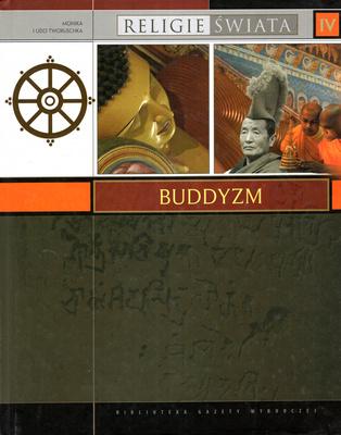 RELIGIE ŚWIATA - TOM IV - BUDDYZM