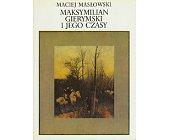 Szczegóły książki MAKSYMILIAN GIERYMSKI I JEGO CZASY