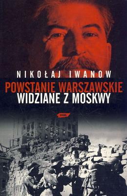 POWSTANIE WARSZAWSKIE WIDZIANE Z MOSKWY