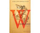 Szczegóły książki CARL VON CLAUSEWITZ. O WOJNIE. BIOGRAFIA
