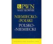 Szczegóły książki MAŁY SŁOWNIK NIEMIECKO - POLSKI, POLSKO - NIEMIECKI