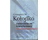 Szczegóły książki GRZEGORZ W. KOŁODKO I ĆWIERĆWIECZE TRANSFORMACJI