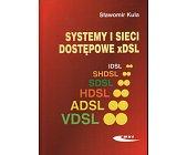 Szczegóły książki SYSTEMY I SIECI DOSTĘPOWE XDSL