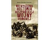 Szczegóły książki NIEWYGODNA HISTORIA HISZPAŃSKIEJ WOJNY DOMOWEJ