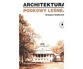 Szczegóły książki ARCHITEKTURA PODKOWY LEŚNEJ