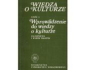 Szczegóły książki WIEDZA O KULTURZE - CZĘŚĆ 1