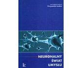 Szczegóły książki NEURONALNY ŚWIAT UMYSŁU