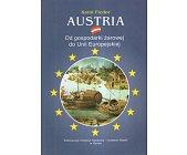 Szczegóły książki AUSTRIA. OD GOSPODARKI ŻAROWEJ DO UNII EUROPEJSKIEJ