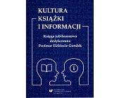 Szczegóły książki KULTURA KSIĄŻKI I INFORMACJI