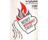 Szczegóły książki KRYTYKA POLITYCZNA NR 19/2009 - NOWY WSPANIAŁY ŚWIAT