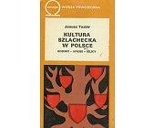 Szczegóły książki KULTURA SZLACHECKA W POLSCE