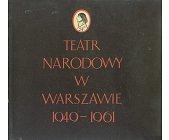 Szczegóły książki TEATR NARODOWY W WARSZAWIE 1949 - 1961