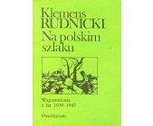 Szczegóły książki NA POLSKIM SZLAKU. WSPOMNIENIA Z LAT 1939-1947