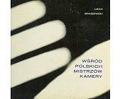 Szczegóły książki WŚRÓD POLSKICH MISTRZÓW KAMERY