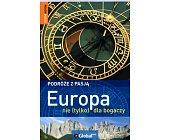 Szczegóły książki PODRÓŻE Z PASJĄ - EUROPA NIE (TYLKO) DLA BOGACZY