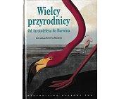 Szczegóły książki WIELCY PRZYRODNICY. OD ARYSTOTELESA DO DARWINA