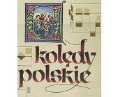 Szczegóły książki KOLĘDY POLSKIE - ŚREDNIOWIECZE I WIEK XVI