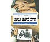 Szczegóły książki MÓJ MĄŻ ŻYD. HISTORIE POLEK W IZRAELU