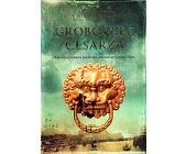 Szczegóły książki GROBOWIEC CESARZA