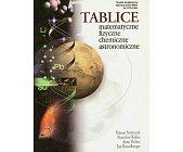 Szczegóły książki TABLICE MATEMATYCZNE, FIZYCZNE, CHEMICZNE, ASTRONOMICZNE
