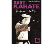 Szczegóły książki BEST KARATE - TOM 5 - HEIAN, TEKKI
