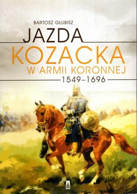 JAZDA KOZACKA W ARMII KORONNEJ 1549 - 1696