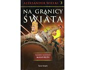 Szczegóły książki ALEKSANDER WIELKI - TOM 3 - NA GRANICY ŚWIATA