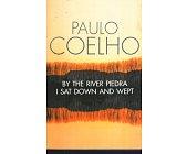 Szczegóły książki BY THE RIVER PIEDRA, I SAT DOWN AND WEPT