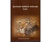 Szczegóły książki ŻYWIENIE DZIKICH ZWIERZĄT - SSAKI