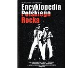 Szczegóły książki ENCYKLOPEDIA POLSKIEGO ROCKA