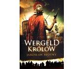 Szczegóły książki WERGELD KRÓLÓW