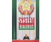 Szczegóły książki SYSTEM BIAŁORUŚ