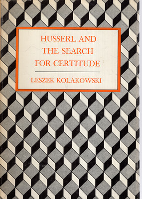 HUSSERL AND THE SEARCH FOR CERTITUDE