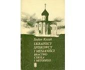 Szczegóły książki UKRAIŃSCY SPISKOWCY I MESJANIŚCI. BRACTWO CYRYLA I METODEGO