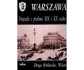 Szczegóły książki WARSZAWA - FOTOGRAFIE Z PRZEŁOMU XIX I XX WIEKU. DROGA KRÓLEWSKA, WILANÓW