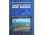 Szczegóły książki PRAWDZIWA HISTORIA ARKI NOEGO
