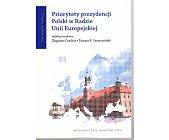 Szczegóły książki PRIORYTETY PREZYDENCJI POLSKI W RADZIE UNII EUROPEJSKIEJ