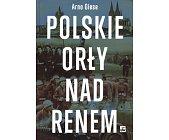 Szczegóły książki POLSKIE ORŁY NAD RENEM