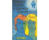Szczegóły książki OSTATNI STATEK Z PLANETY ZIEMIA