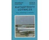 Szczegóły książki KATASTROFY LOTNICZE