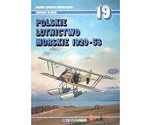Szczegóły książki POLSKIE LOTNICTWO MORSKIE 1920-56 - KAMPANIE LOTNICZE NR 19