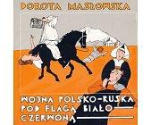Szczegóły książki WOJNA POLSKO-RUSKA POD FLAGĄ BIAŁO-CZERWONĄ
