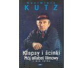 Szczegóły książki KLAPSY I ŚCINKI - MÓJ ALFABET FILMOWY